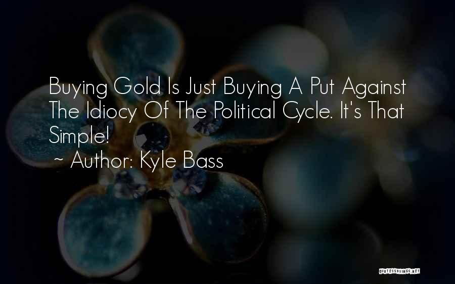 Kyle Bass Quotes 1460936