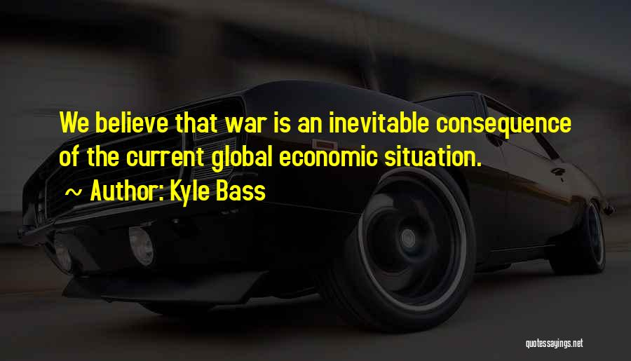 Kyle Bass Quotes 1900505