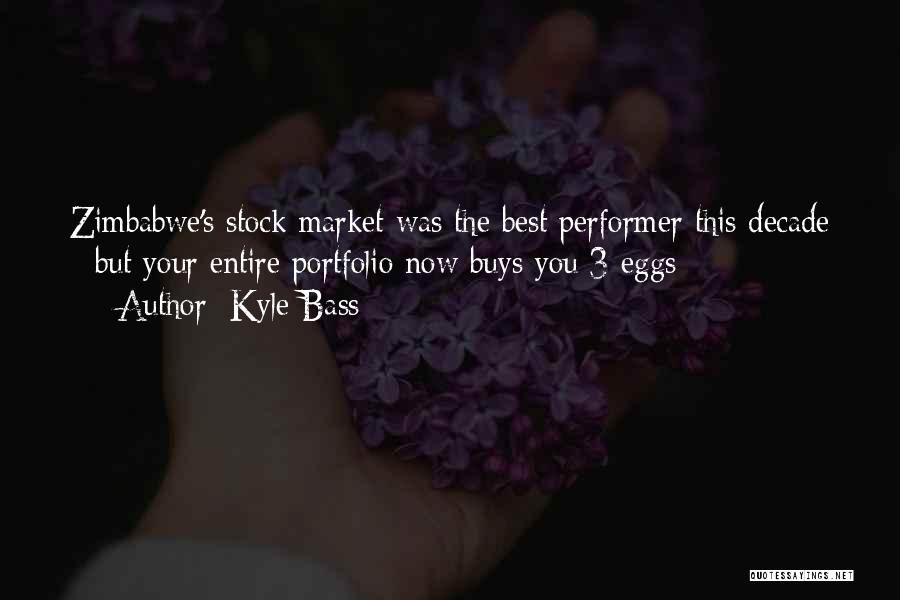 Kyle Bass Quotes 779756