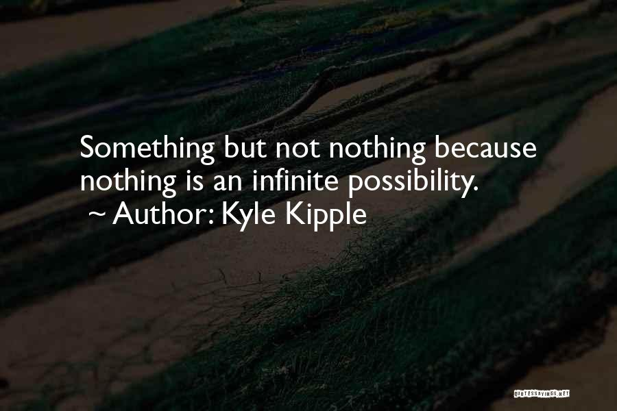 Kyle Kipple Quotes 1008485