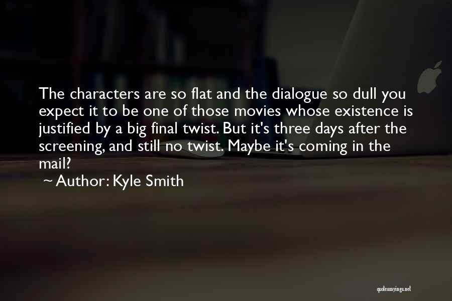 Kyle Smith Quotes 1261108