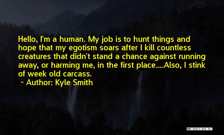Kyle Smith Quotes 1394199