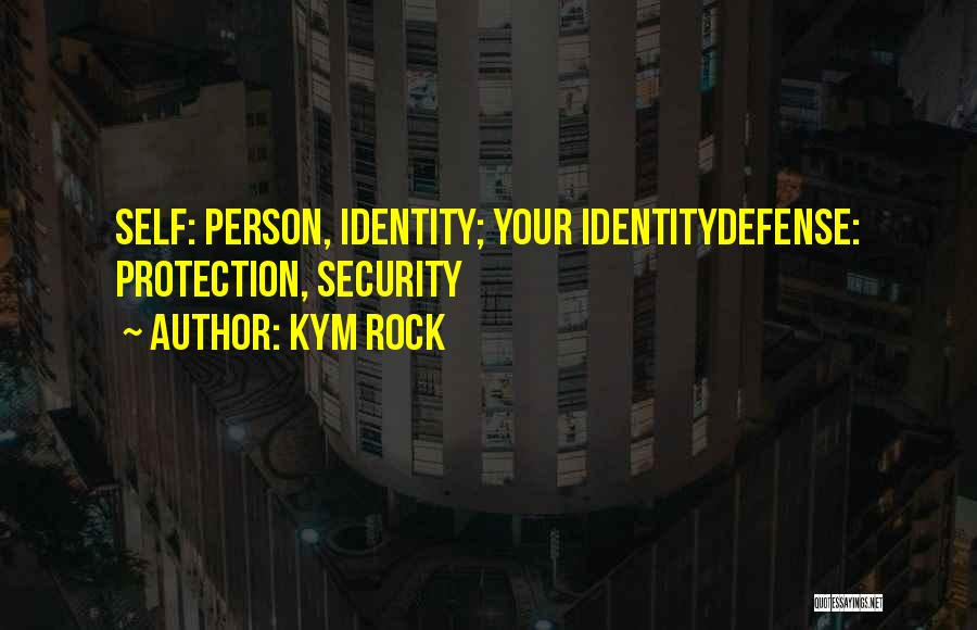 Kym Rock Quotes 1021495