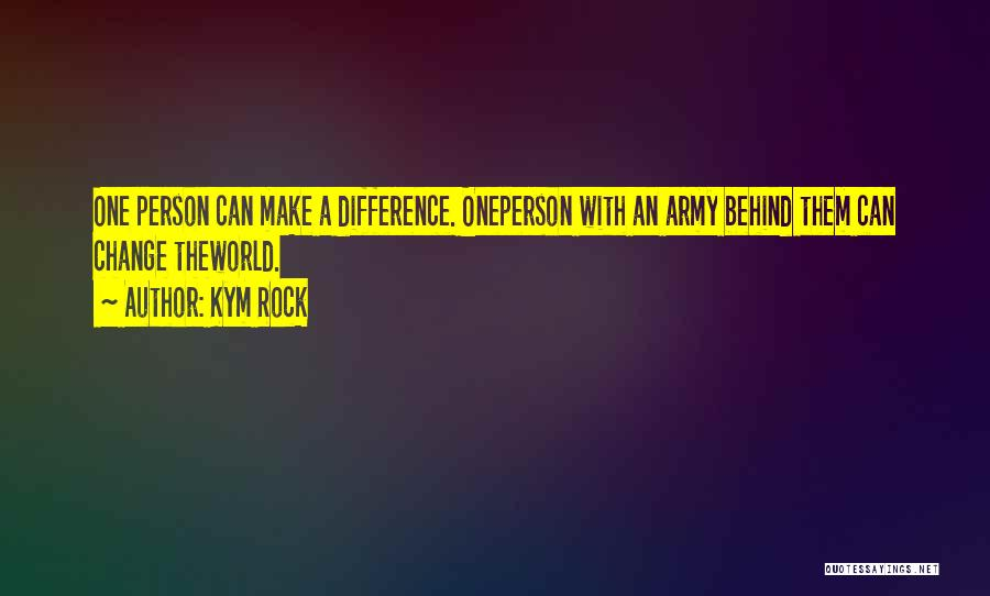 Kym Rock Quotes 1311779