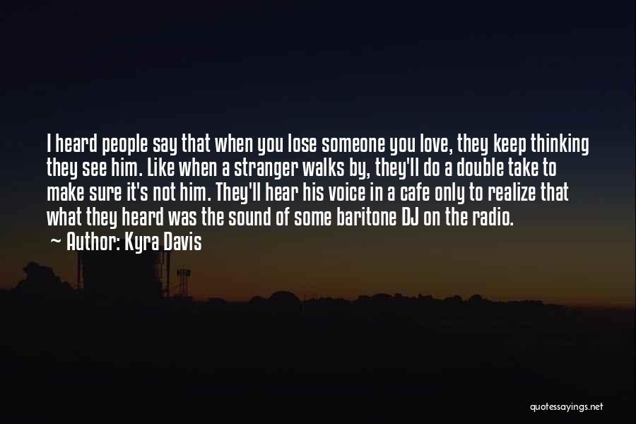 Kyra Davis Quotes 1015086