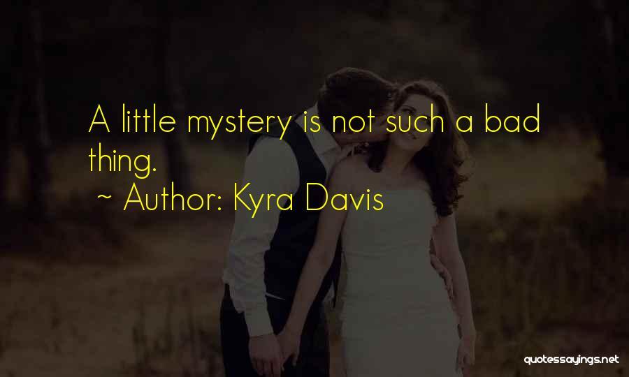 Kyra Davis Quotes 1070245
