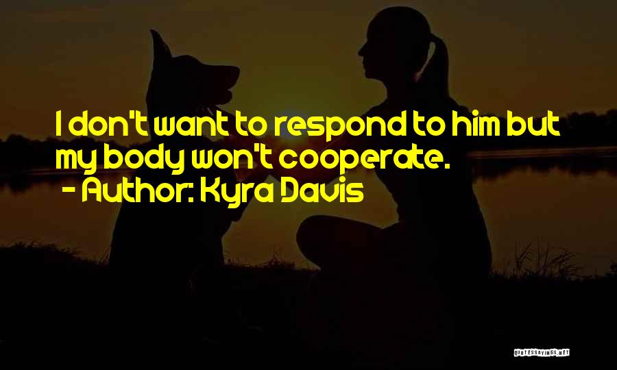 Kyra Davis Quotes 1802847