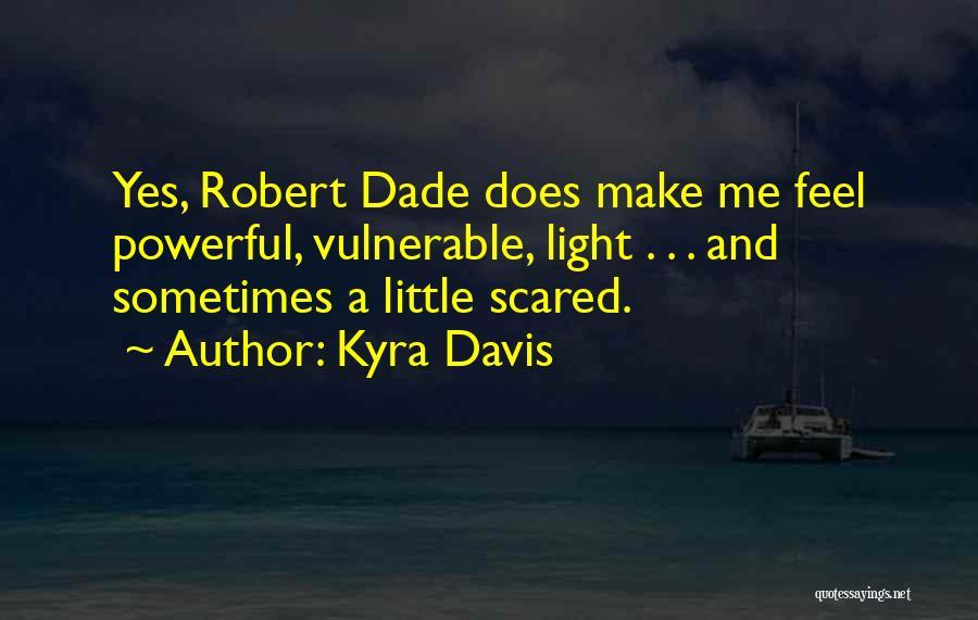 Kyra Davis Quotes 2013397