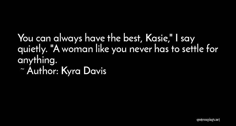 Kyra Davis Quotes 251864