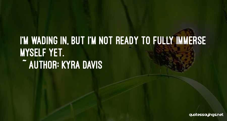 Kyra Davis Quotes 322062