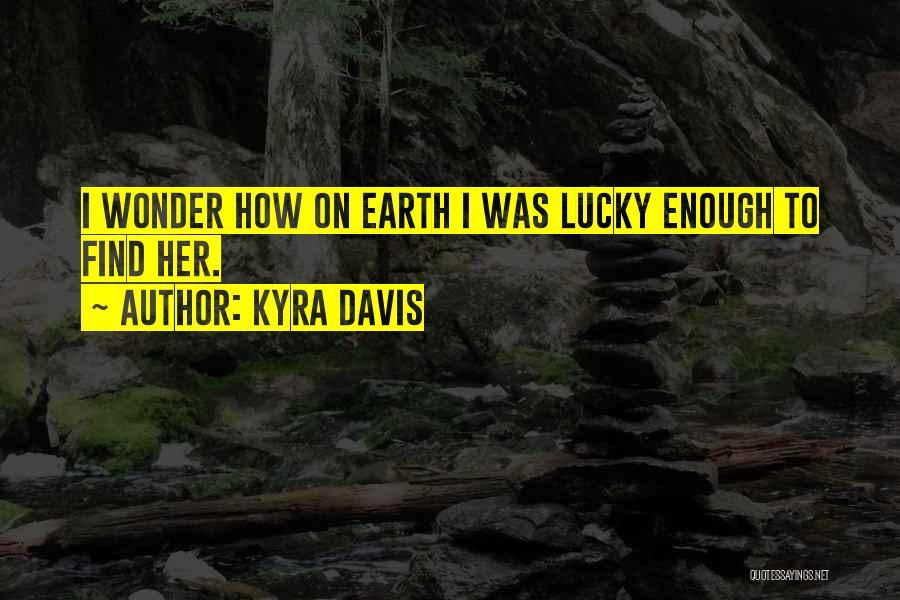 Kyra Davis Quotes 363659