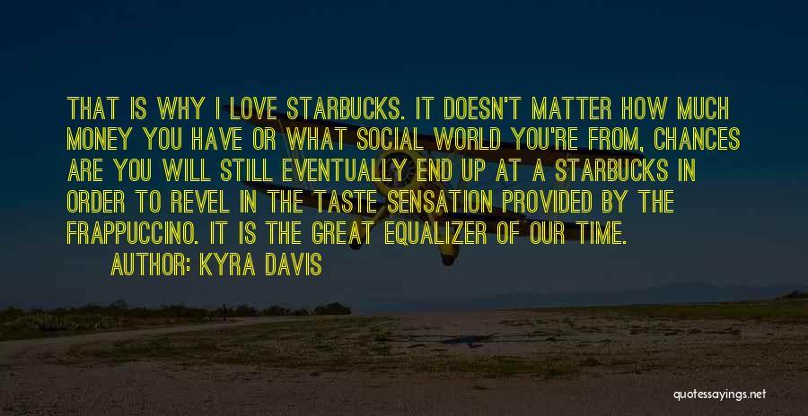 Kyra Davis Quotes 621057