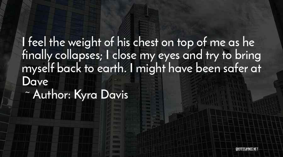 Kyra Davis Quotes 785030