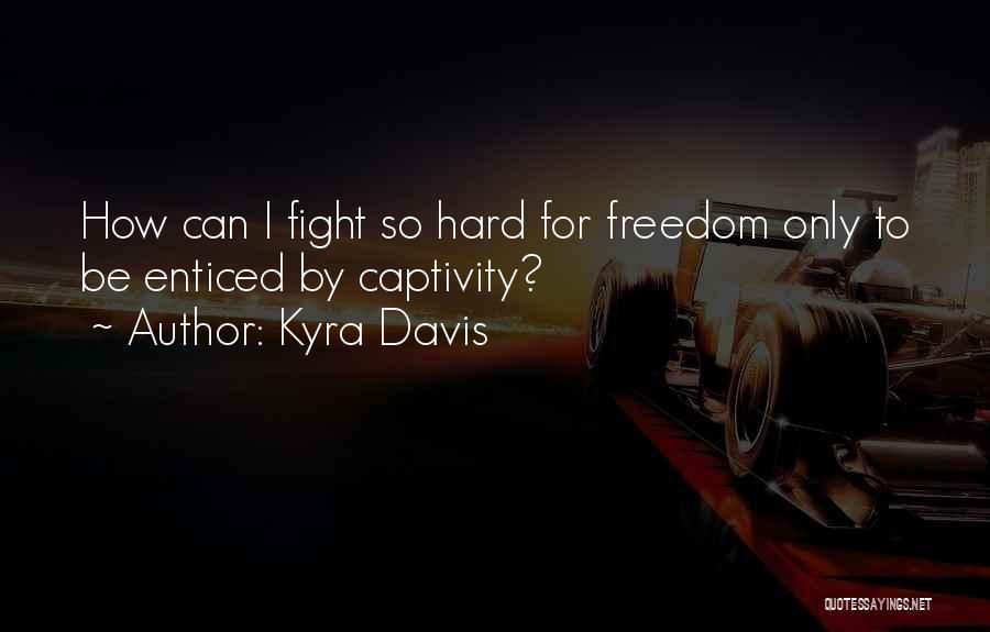 Kyra Davis Quotes 871330