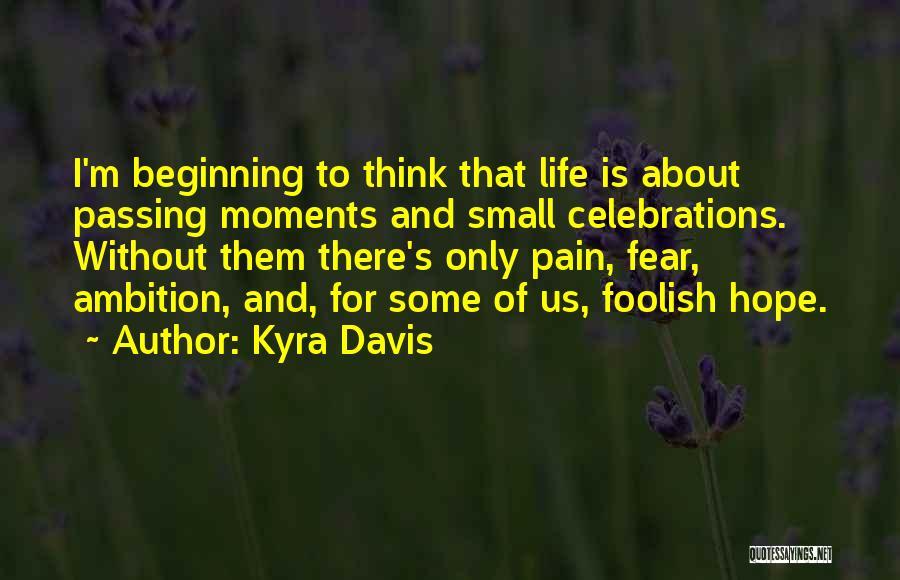 Kyra Davis Quotes 976813
