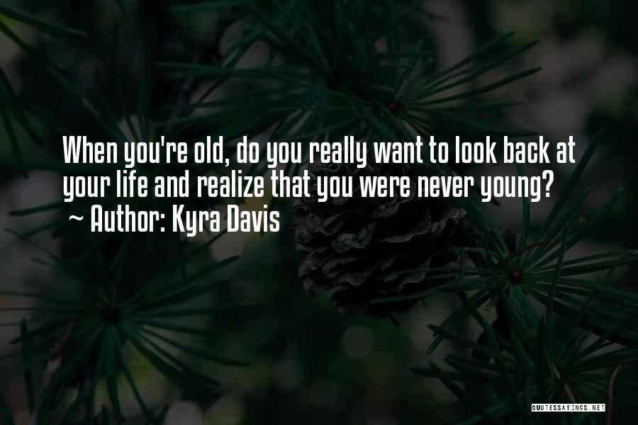 Kyra Davis Quotes 984600