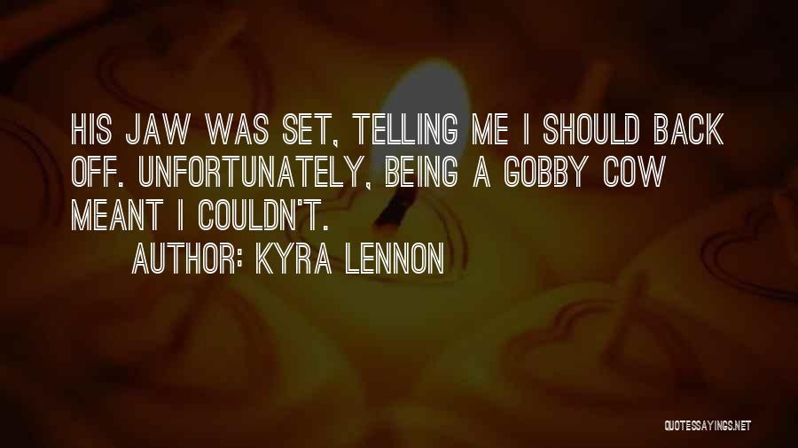 Kyra Lennon Quotes 1674435