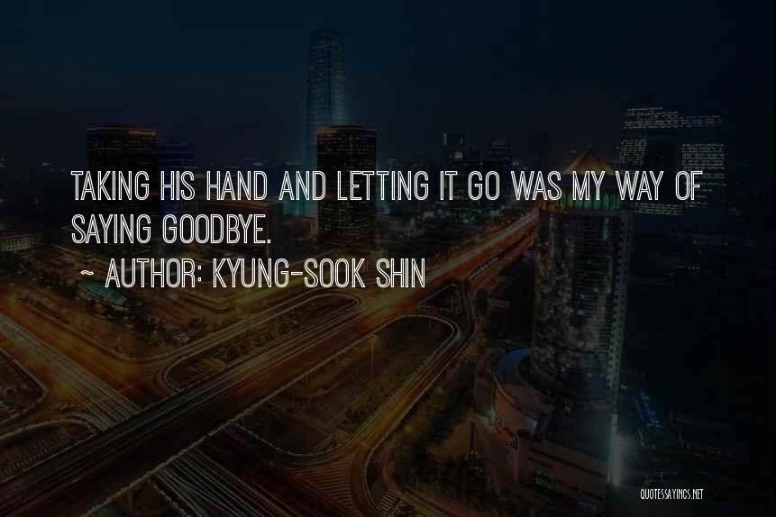 Kyung-Sook Shin Quotes 1778742