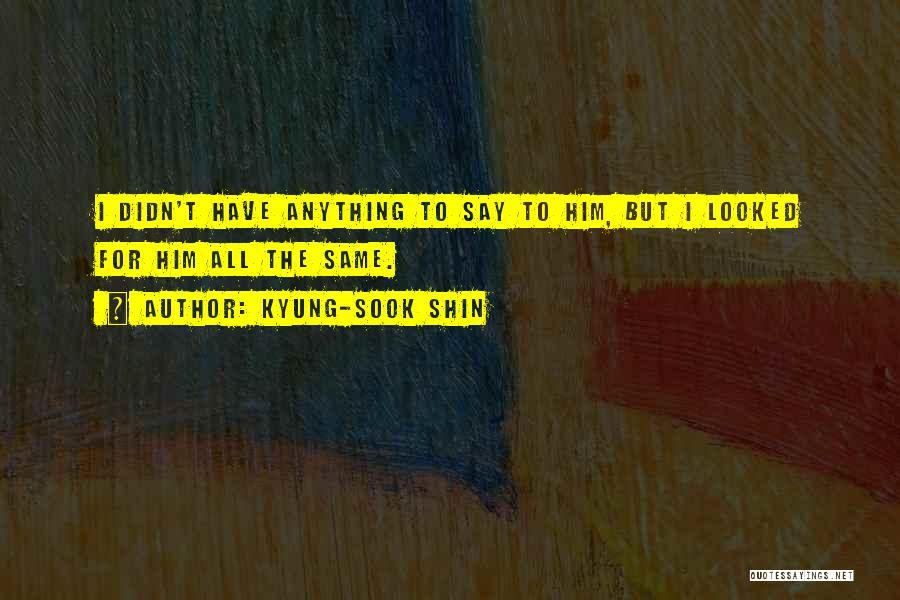 Kyung-Sook Shin Quotes 392737