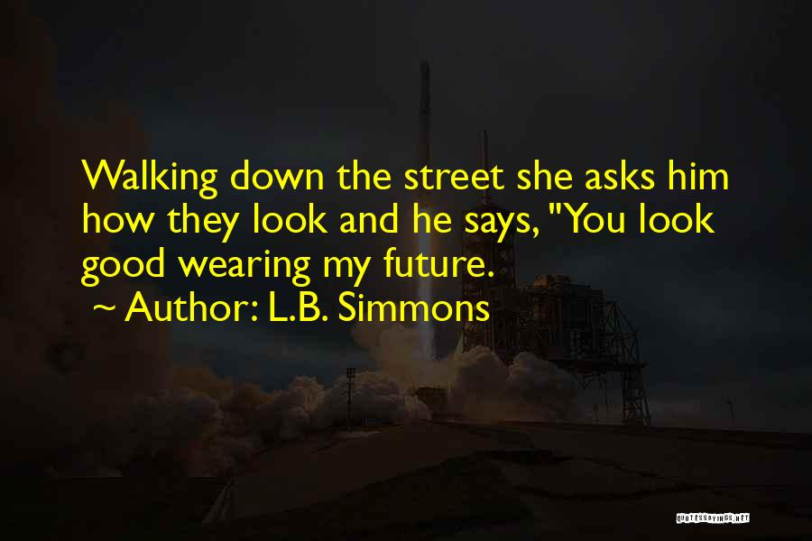 L.B. Simmons Quotes 1763367