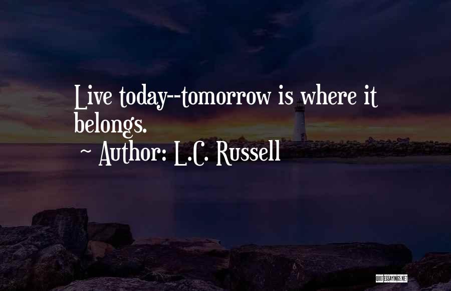 L.C. Russell Quotes 1102077