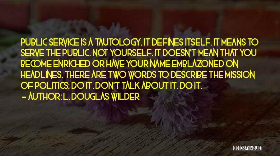 L. Douglas Wilder Quotes 1397280