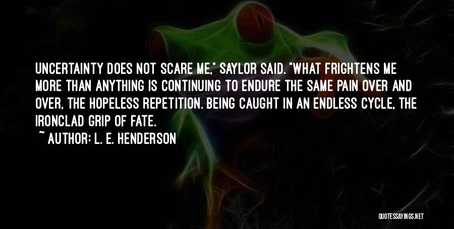 L. E. Henderson Quotes 1460163