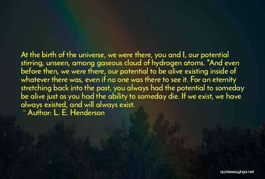 L. E. Henderson Quotes 1561336
