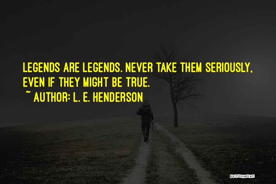 L. E. Henderson Quotes 367244
