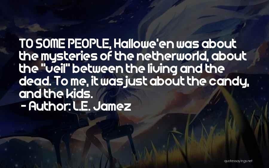 L.E. Jamez Quotes 1015432