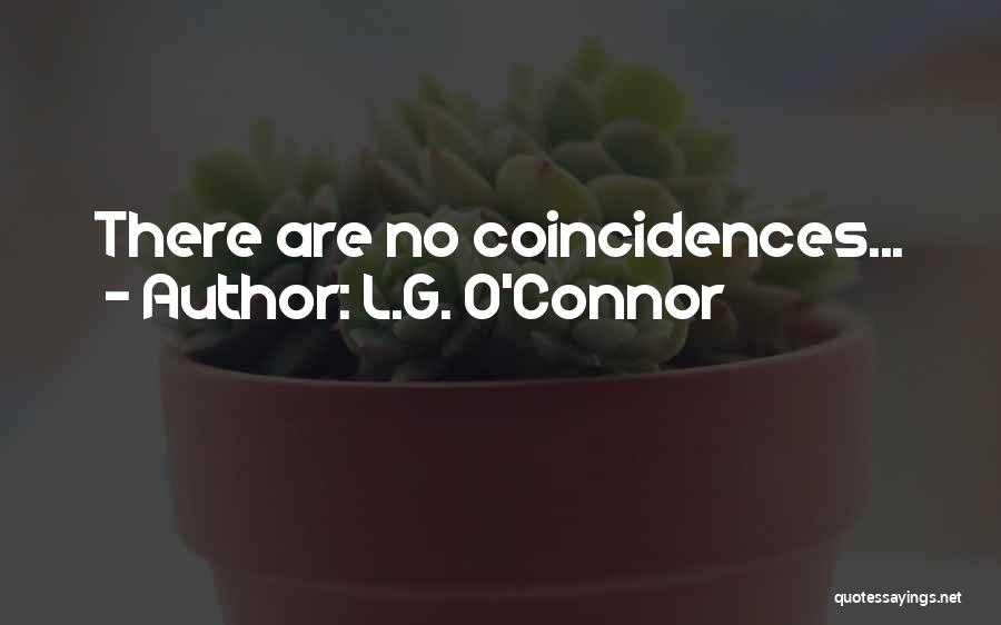 L.G. O'Connor Quotes 1279668