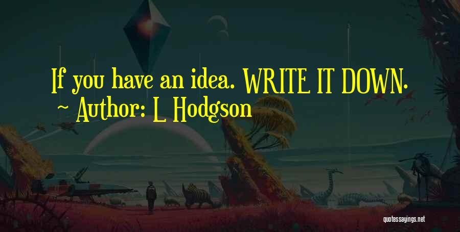 L Hodgson Quotes 1600102