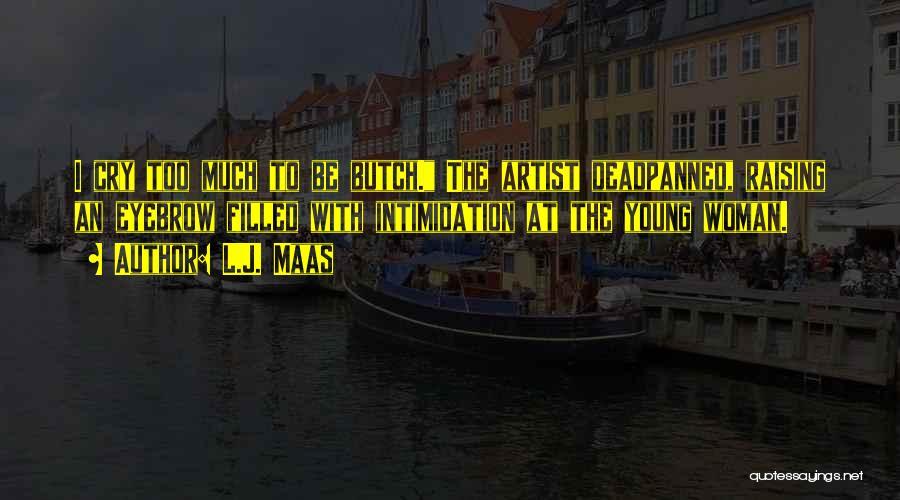 L.J. Maas Quotes 630015