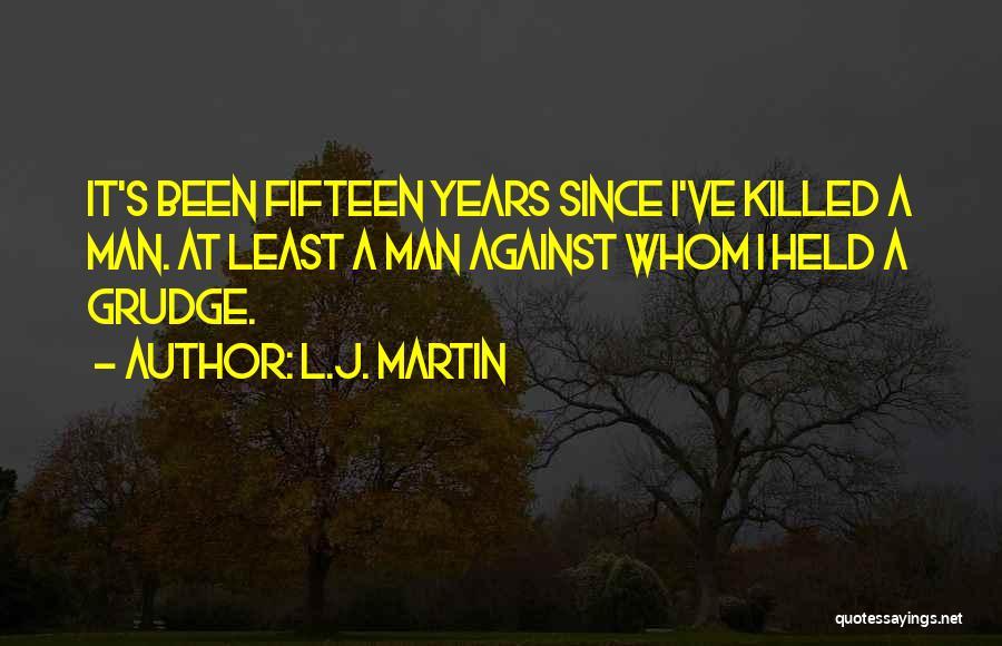 L.J. Martin Quotes 126818