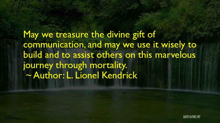 L. Lionel Kendrick Quotes 1084776