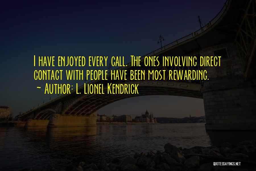 L. Lionel Kendrick Quotes 1245032