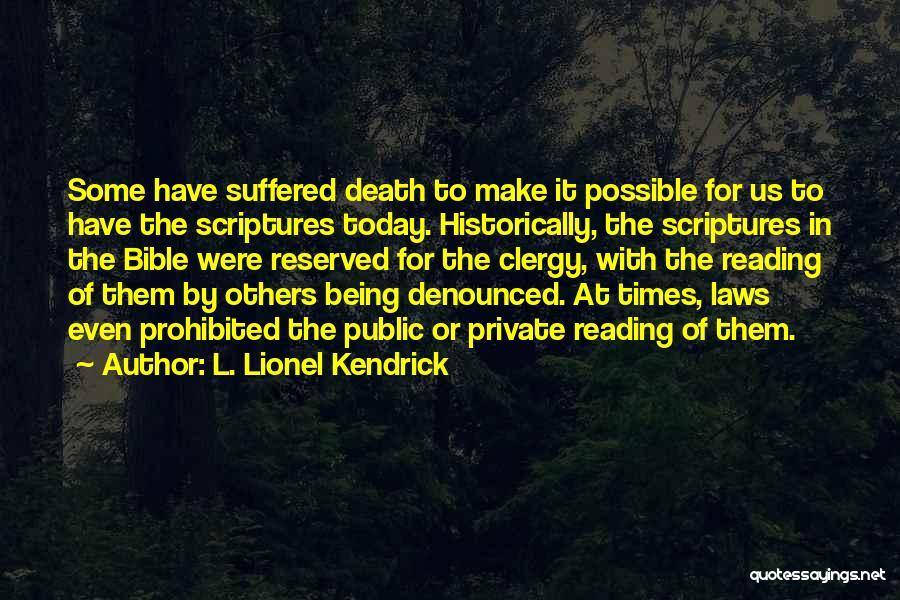 L. Lionel Kendrick Quotes 1585912