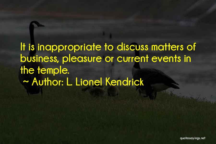 L. Lionel Kendrick Quotes 1732108