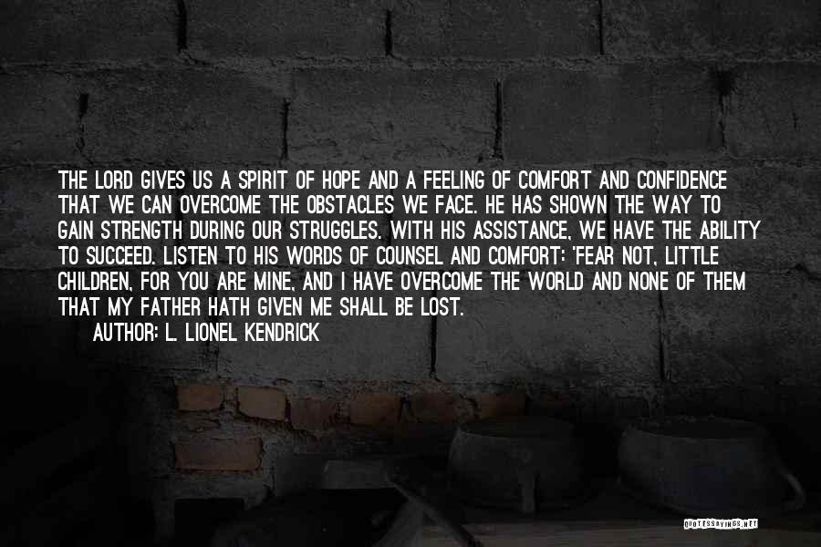 L. Lionel Kendrick Quotes 477095