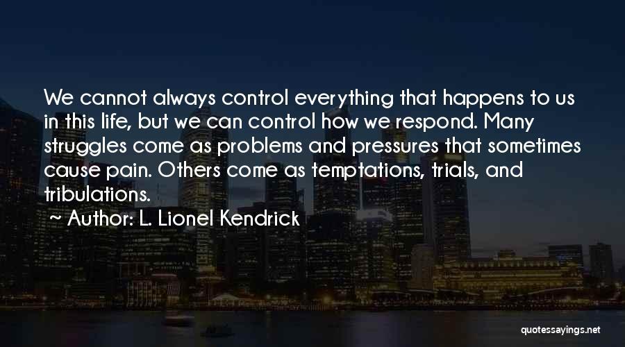 L. Lionel Kendrick Quotes 580499