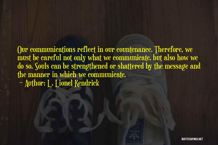 L. Lionel Kendrick Quotes 744746