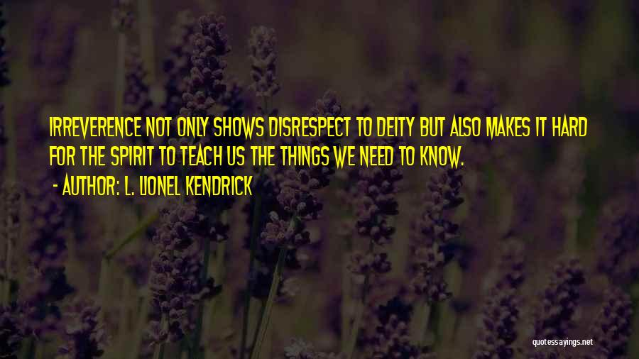 L. Lionel Kendrick Quotes 762808