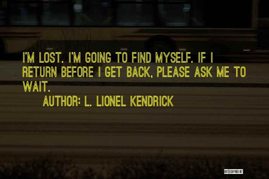 L. Lionel Kendrick Quotes 887110