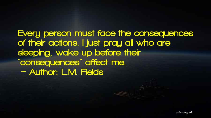 L.M. Fields Quotes 1096561