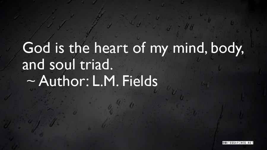 L.M. Fields Quotes 1122340