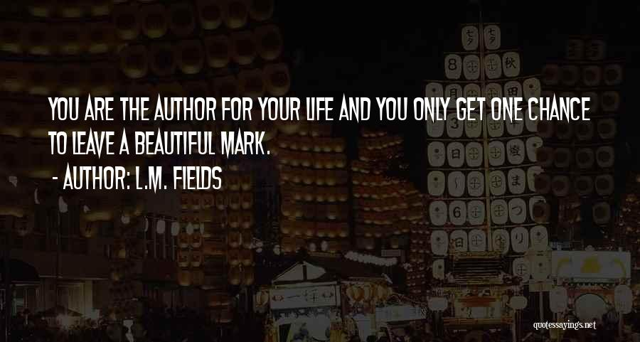 L.M. Fields Quotes 1199198