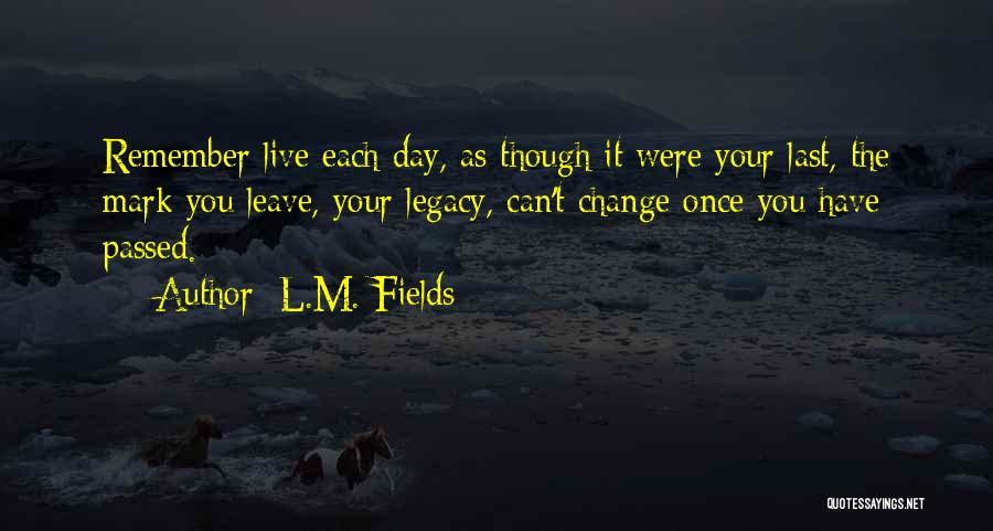 L.M. Fields Quotes 1439403