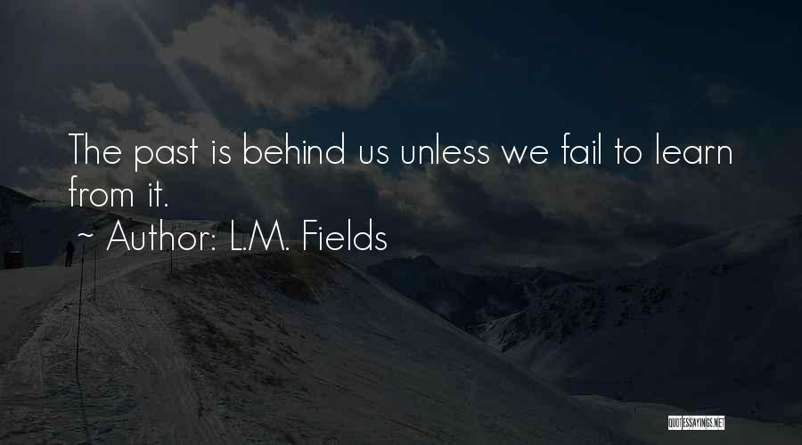 L.M. Fields Quotes 1769390