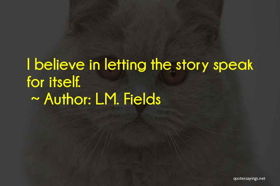 L.M. Fields Quotes 1876509