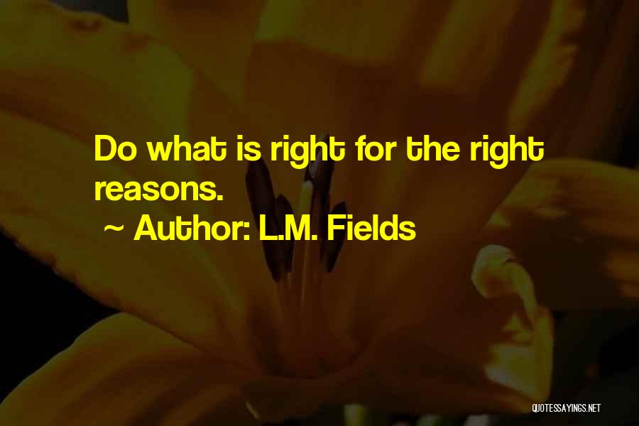 L.M. Fields Quotes 1887183